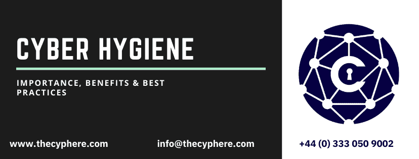 cyber hygiene Importance, benefits and best practices